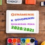 Oznámenie k otvoreniu školského roka 2020/2021